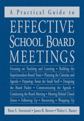 A Practical Guide to Effective School Board Meetings (Hardback)