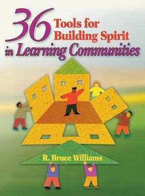 36 Tools for Building Spirit in Learning Communities (Hardback)