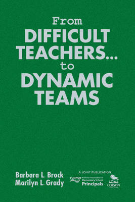 From Difficult Teachers . . . to Dynamic Teams (Hardback)