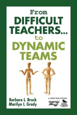 From Difficult Teachers . . . to Dynamic Teams (Paperback)