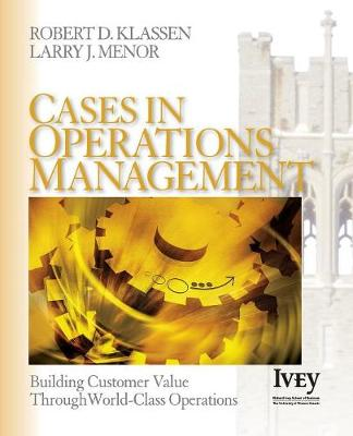 Cases in Operations Management: Building Customer Value Through World-Class Operations - The Ivey Casebook Series (Paperback)
