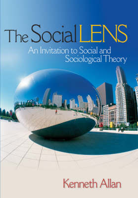 The Social Lens: An Invitation to Social and Sociological Theory (Hardback)