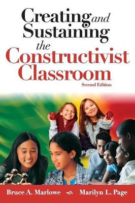 Creating and Sustaining the Constructivist Classroom (Hardback)