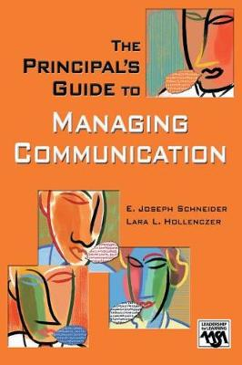 The Principal's Guide to Managing Communication - Leadership for Learning Series (Hardback)