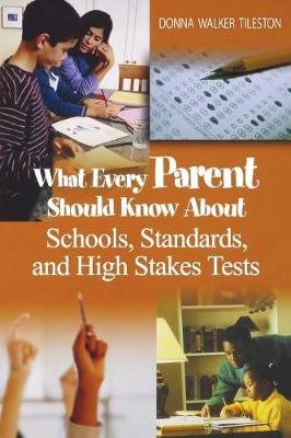 What Every Parent Should Know About Schools, Standards, and High Stakes Tests (Paperback)