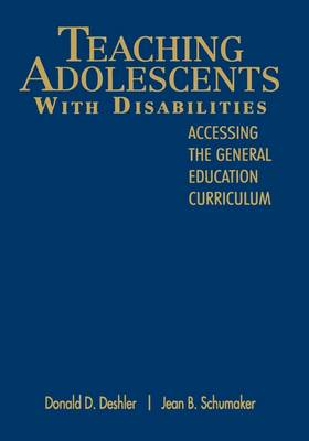 Teaching Adolescents With Disabilities:: Accessing the General Education Curriculum (Hardback)