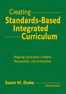 Creating Standards-Based Integrated Curriculum: Aligning Curriculum, Content, Assessment, and Instruction (Hardback)