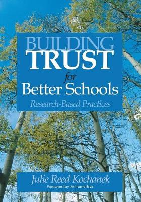 Building Trust for Better Schools: Research-Based Practices (Paperback)