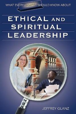 What Every Principal Should Know About Ethical and Spiritual Leadership (Paperback)