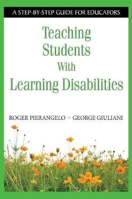 Teaching Students With Learning Disabilities: A Step-by-Step Guide for Educators (Hardback)