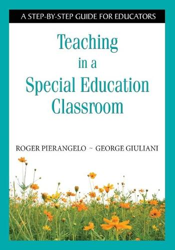 Teaching Students With Learning Disabilities: A Step-by-Step Guide for Educators (Paperback)