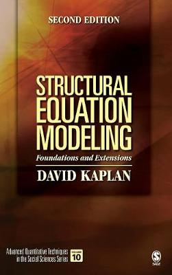 Structural Equation Modeling: Foundations and Extensions - Advanced Quantitative Techniques in the Social Sciences (Hardback)