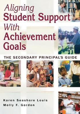 Aligning Student Support With Achievement Goals: The Secondary Principal's Guide (Paperback)