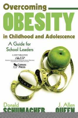 Overcoming Obesity in Childhood and Adolescence: A Guide for School Leaders (Paperback)