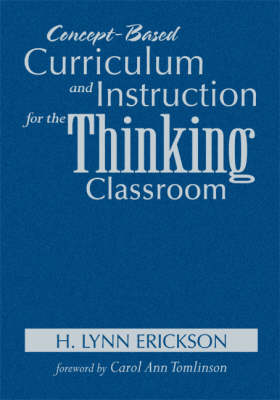 Concept-Based Curriculum and Instruction for the Thinking Classroom - Concept-Based Curriculum and Instruction Series (Hardback)