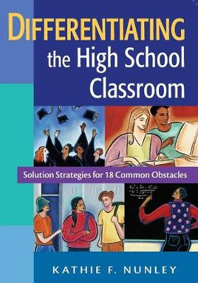 Differentiating the High School Classroom: Solution Strategies for 18 Common Obstacles (Paperback)