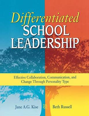 Differentiated School Leadership: Effective Collaboration, Communication, and Change Through Personality Type (Paperback)