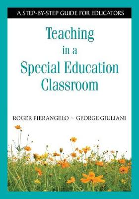 Teaching in a Special Education Classroom: A Step-by-Step Guide for Educators (Paperback)
