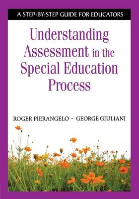 Understanding Assessment in the Special Education Process: A Step-by-Step Guide for Educators (Paperback)