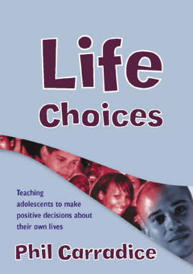 Life Choices: Teaching Adolescents to Make Positive Decisions about Their Own Lives - Lucky Duck Books (Paperback)