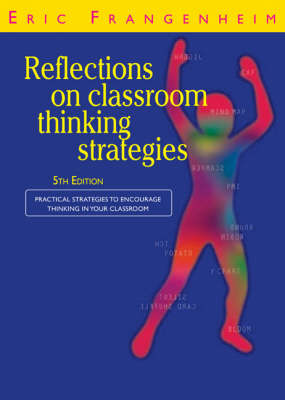 Reflections on Classroom Thinking Strategies: Practical Strategies to Encourage Thinking in Your Classroom (Paperback)