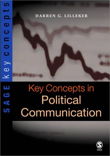 Key Concepts in Political Communication - Sage Key Concepts Series (Paperback)