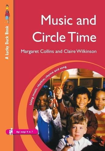 Music and Circle Time: Using Music, Rhythm, Rhyme and Song - Lucky Duck Books (Paperback)