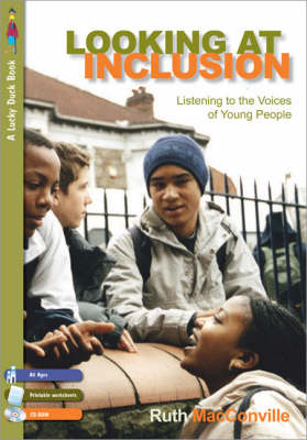 Looking at Inclusion: Listening to the Voices of Young People - Lucky Duck Books (Paperback)