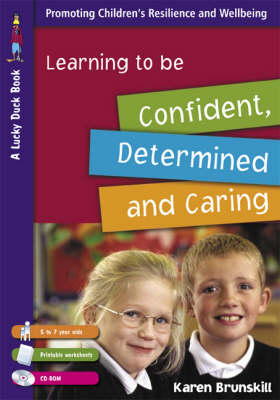 Learning to Be Confident, Determined and Caring for 5 to 7 Year Olds - Lucky Duck Books (Paperback)