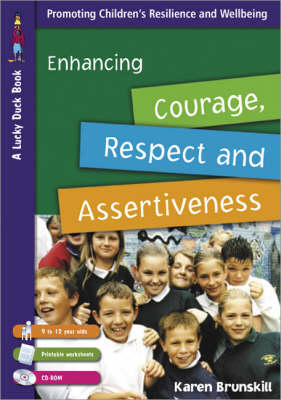Enhancing Courage, Respect and Assertiveness for 9 to 12 Year Olds - Lucky Duck Books (Paperback)