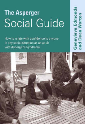 The Asperger Social Guide: How to Relate to Anyone in any Social Situation as an Adult with Asperger's Syndrome - Lucky Duck Books (Paperback)