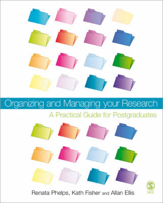 Organizing and Managing Your Research: A Practical Guide for Postgraduates (Paperback)