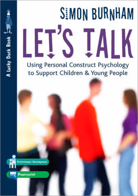 Let's Talk: Using Personal Construct Psychology to Support Children and Young People - Lucky Duck Books (Paperback)