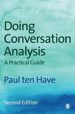 Doing Conversation Analysis - Introducing Qualitative Methods Series (Hardback)