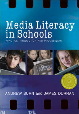 Media Literacy in Schools: Practice, Production and Progression (Paperback)