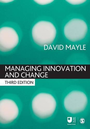 Managing Innovation and Change - Published in Association with The Open University (Paperback)