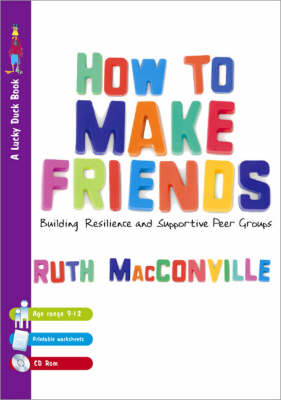 How to Make Friends: Building Resilience and Supportive Peer Groups - Lucky Duck Books (Paperback)