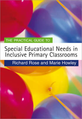 The Practical Guide to Special Educational Needs in Inclusive Primary Classrooms - Primary Guides (Paperback)