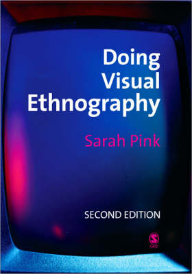 Doing Visual Ethnography: Images, Media and Representation in Research (Paperback)