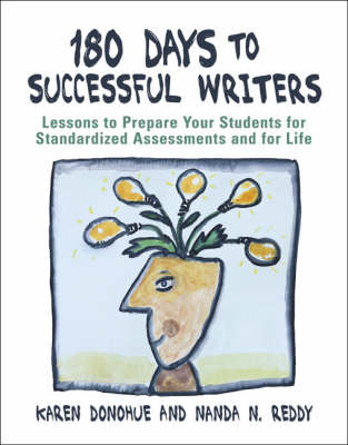 180 Days to Successful Writers: Lessons to Prepare Your Students for Standardized Assessments and for Life (Paperback)