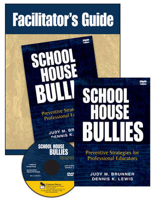 School House Bullies (DVD and Facilitator's Guide): Preventive Strategies for Professional Educators DVD and Facilitator's Guide (Book)