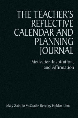 The Teacher's Reflective Calendar and Planning Journal: Motivation, Inspiration, and Affirmation (Hardback)