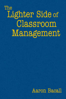 The Lighter Side of Classroom Management (Hardback)