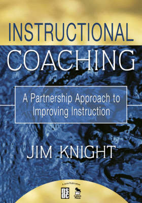 Instructional Coaching: A Partnership Approach to Improving Instruction (Paperback)