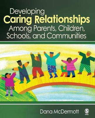 Developing Caring Relationships Among Parents, Children, Schools, and Communities (Paperback)