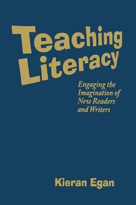 Teaching Literacy: Engaging the Imagination of New Readers and Writers (Hardback)