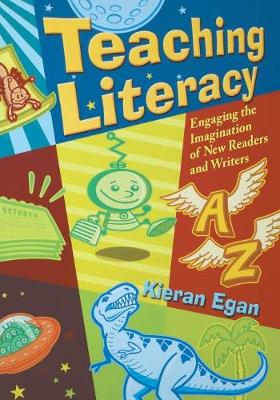 Teaching Literacy: Engaging the Imagination of New Readers and Writers (Paperback)