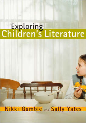 Exploring Children's Literature: Teaching the Language and Reading of Fiction (Paperback)
