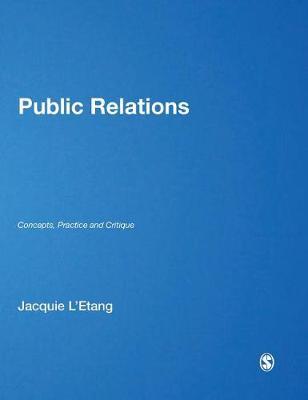 Public Relations: Concepts, Practice and Critique (Hardback)