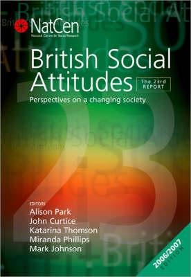 British Social Attitudes: British Social Attitudes 23rd Report - British Social Attitudes Survey Series (Hardback)